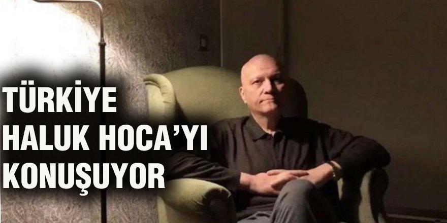 Türkiye Haluk Hoca'yı konuşuyor
