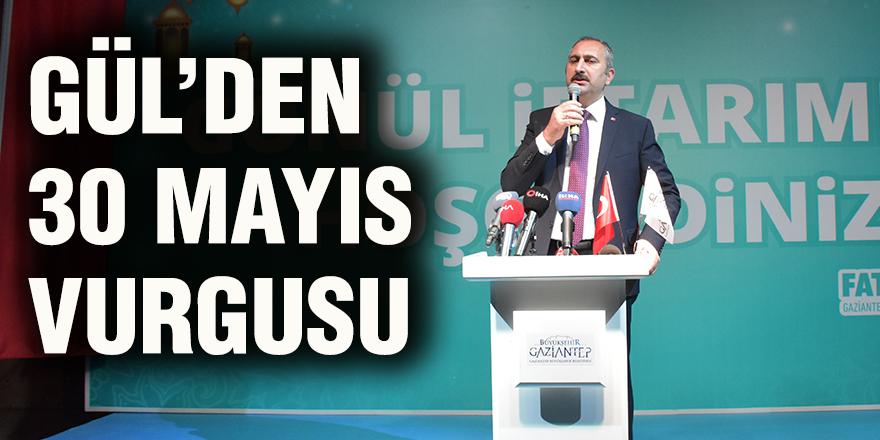 Gül'den 30 Mayıs vurgusu