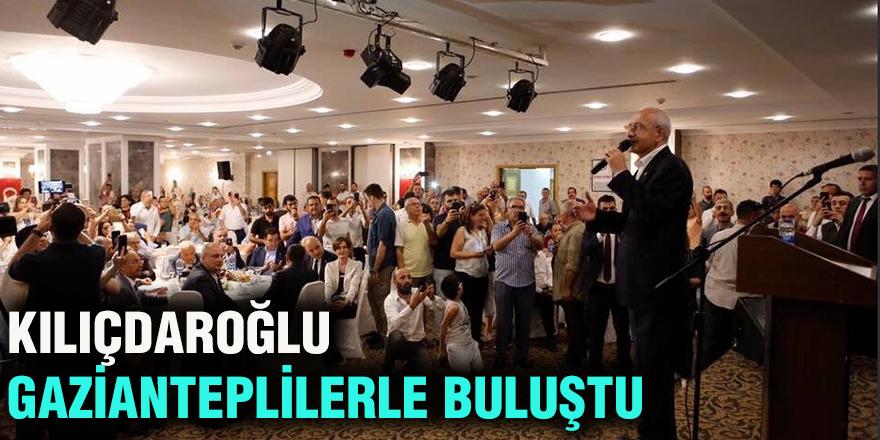 Kılıçdaroğlu Gazianteplilerle buluştu