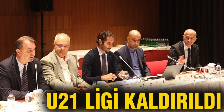 U21 Ligi kaldırıldı