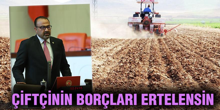 Çiftçinin borçları ertelensin