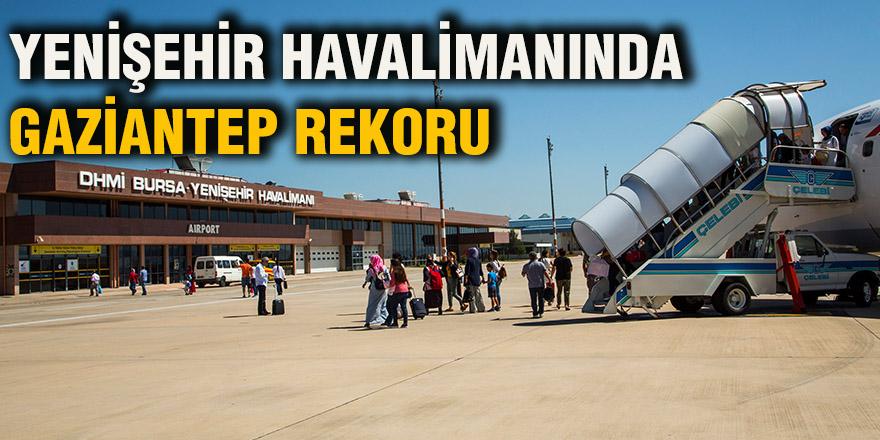 Yenişehir havalimanında Gaziantep rekoru