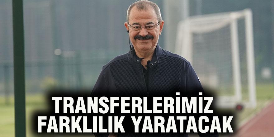 Transferlerimiz farklılık yaratacak