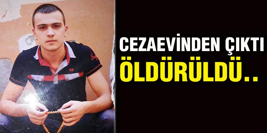 CEZAEVİNDEN ÇIKTI ÖLDÜRÜLDÜ..