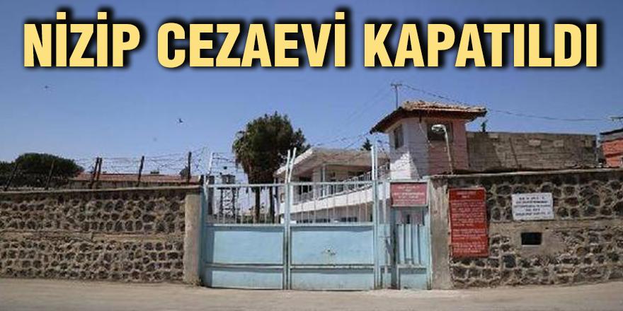Nizip Cezaevi kapatıldı