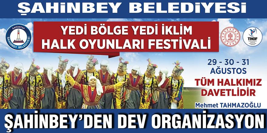 ŞAHİNBEY'DEN DEV ORGANİZASYON