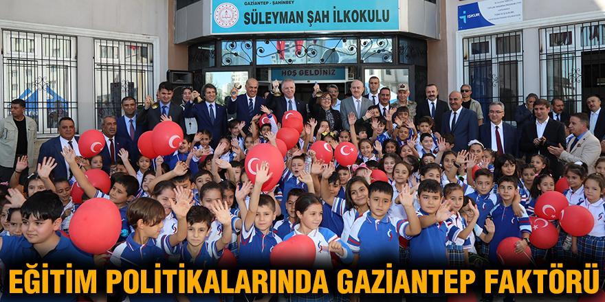 Eğitim politikalarında Gaziantep faktörü
