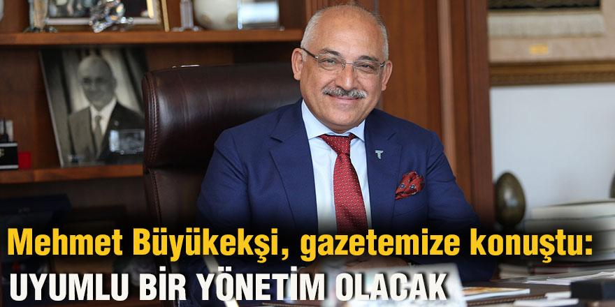Mehmet Büyükekşi, gazetemize konuştu: