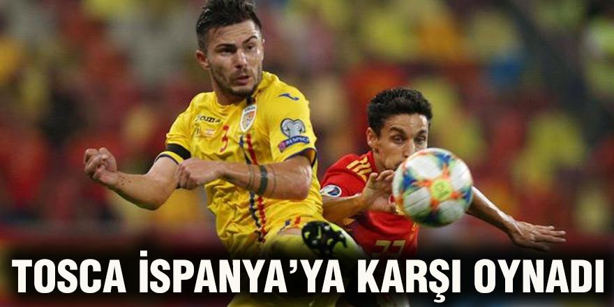 Tosca İspanya'ya karşı oynadı