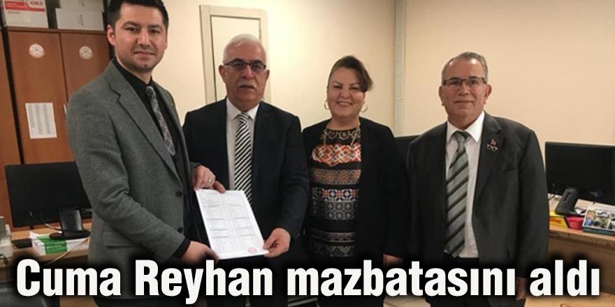 Cuma Reyhan mazbatasını aldı