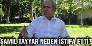 Şamil Tayyar neden istifa etti?
