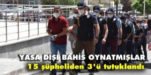 15 şüpheliden 3'ü tutuklandı