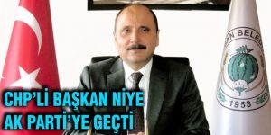 CHP'li başkan niye AK Parti'ye geçti