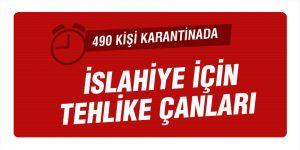 İSLAHİYE'DE TEHLİKE ÇANLARI