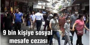 9 bin kişiye sosyal mesafe cezası