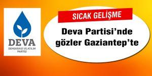 Deva Partisi'nde gözler Gaziantep'te