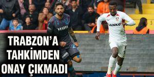 Trabzon'a tahkimden onay çıkmadı