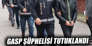 Gaziantep'te gasp şüphelisi tutuklandı