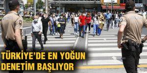 Türkiye'de en yoğun denetim başlıyor