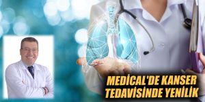 Medical'de kanser tedavisinde yenilik