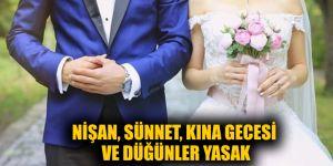 Nişan, sünnet, kına gecesi ve düğünler yasak