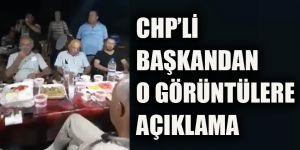 CHP'li başkandan o görüntülere açıklama