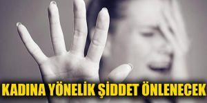 Kadına yönelik şiddet önlenecek