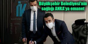 Büyükşehir Belediyesi'nin sağlığı ANKA'ya emanet