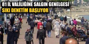 81 İL VALİLİĞİNE SALGIN GENELGESİ