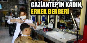 GAZİANTEP'İN KADIN, ERKEK BERBERİ