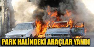 Park halindeki araçlar yandı