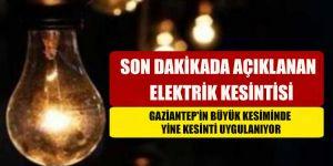 SON DAKİKADA AÇIKLANAN ELEKTRİK KESİNTİSİ