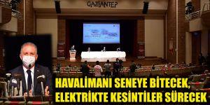 Havalimanı seneye bitecek, Elektrikte kesintiler sürecek