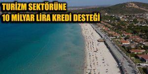 Turizm sektörüne 10 milyar lira kredi desteği