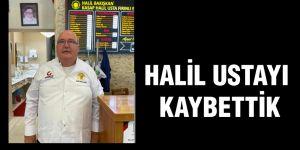 Halil Usta'yı kaybettik