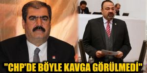 """""""CHP'de böyle kavga görülmedi"""""""
