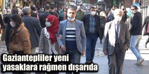Gaziantepliler yeni yasaklara rağmen dışarıda