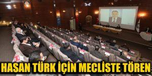 Hasan Türk için mecliste tören