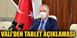 Vali'den tablet açıklaması
