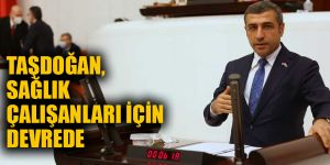 Taşdoğan, sağlık çalışanları için devrede