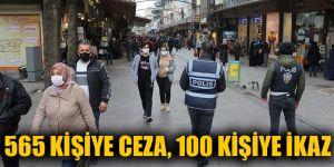 565 kişiye ceza, 100 kişiye ikaz