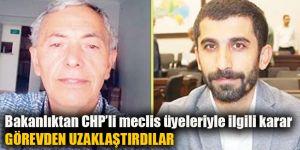 Bakanlıktan CHP'li meclis üyeleriyle ilgili karar