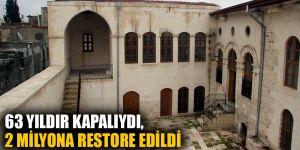 63 yıldır kapalıydı,2 milyona restore edildi