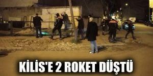 KİLİS'E 2 ROKET DÜŞTÜ