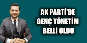 AK Parti'de genç yönetim belli oldu