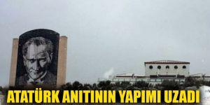 Atatürk anıtının yapımı uzadı