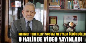 MEHMET TEKERLEK'İ SOSYAL MEDYADA ÖLDÜRDÜLER