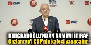 Gaziantep'i CHP'nin kalesi yapacağız
