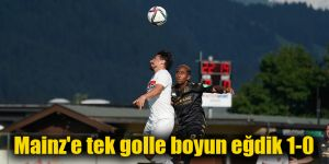 Mainz'e tek golle boyun eğdik 1-0