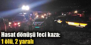 Hasat dönüşü feci kaza: 1 ölü, 2 yaralı